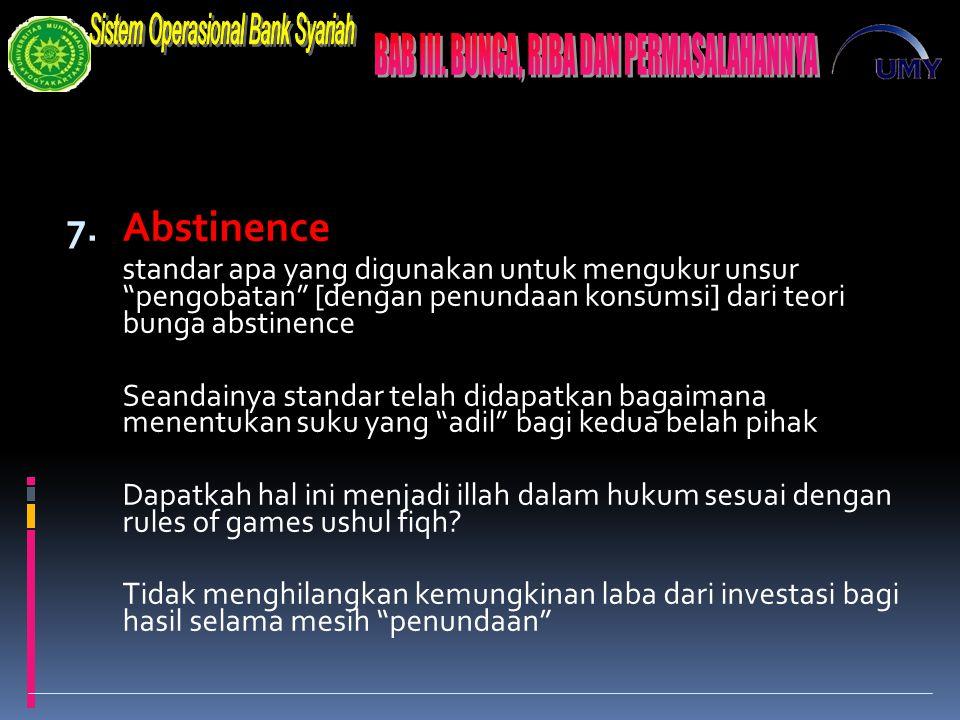 Abstinence standar apa yang digunakan untuk mengukur unsur pengobatan [dengan penundaan konsumsi] dari teori bunga abstinence.